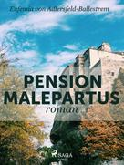 Eufemia von Adlersfeld-Ballestrem: Pension Malepartus