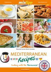 MIXtipp Mediterranean Recipes (british english) - Cooking with the Thermomix TM5 und TM31