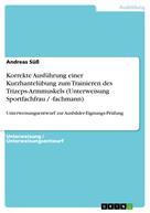 Andreas Süß: Korrekte Ausführung einer Kurzhantelübung zum Trainieren des Trizeps-Armmuskels (Unterweisung Sportfachfrau / -fachmann)