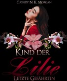 Cassedy N. K. Morgan: Kind der Lilie