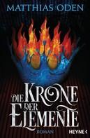Matthias Oden: Die Krone der Elemente ★★★★