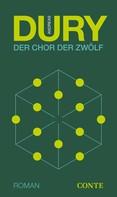 Andreas Dury: Der Chor der Zwölf ★★★