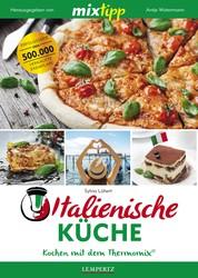 MIXtipp Italienische Küche - Kochen mit dem Thermomix TM5 und TM31