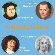 CD WISSEN - Große Denker - Teil 03 - Niccolò Machiavelli, Martin Luther, Thomas Hobbes, René Descartes