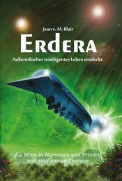 Erdera - Außerirdisches intelligentes Leben entdeckt. Sie sind uns um Jahrhunderte voraus.