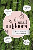 Carmen Hahn: The Small Outdoors – Inspirationen für kleine Naturerlebnisse ★★★★