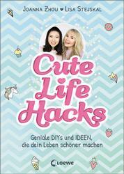 Cute Life Hacks - Geniale DIYs und Ideen, die dein Leben schöner machen