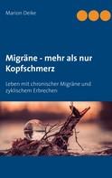 Marion Deike: Migräne - mehr als nur Kopfschmerz ★★