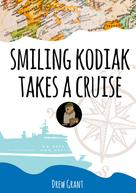 Drew Grant: Smiling Kodiak Takes a Cruise