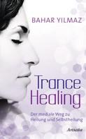 Bahar Yilmaz: Trance Healing ★★★★