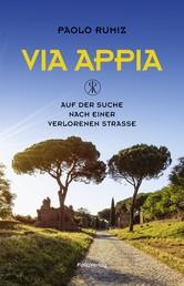 Via Appia - Auf der Suche nach einer verlorenen Straße