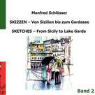 Manfred Schloesser: Skizzen von Sizilien bis zum Gardasee