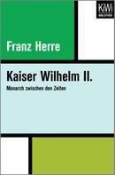 Franz Herre: Kaiser Wilhelm II. ★★★★★