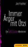 Joe Fischler: Immer Ärger mit Ötzi ★★★