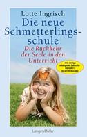 Lotte Ingrisch: Die neue Schmetterlingsschule
