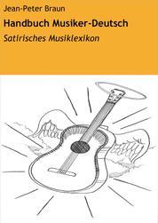 Handbuch Musiker-Deutsch - Satirisches Musiklexikon