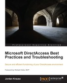 Jordan Krause: Microsoft DirectAccess Best Practices and Troubleshooting