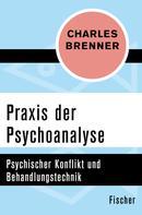 Charles Brenner: Praxis der Psychoanalyse