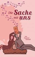 Susanne Schmall: Die Sache mit uns ★★★★★