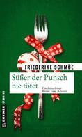 Friederike Schmöe: Süßer der Punsch nie tötet ★★★