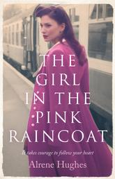 The Girl in the Pink Raincoat - A gripping World War 2 saga, perfect for fans of Dilly Court