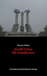 Zwölf Fotos für Nordkorea