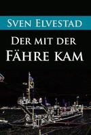 Sven Elvestad: Der mit der Fähre kam ★★★
