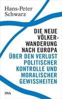 Hans-Peter Schwarz: Die neue Völkerwanderung nach Europa ★★★★