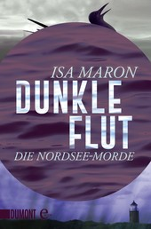 Dunkle Flut - Die Nordsee-Morde (1)