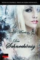 Astrid Martini: Wenn es dunkel wird im Märchenwald ...: Der Schneekönig ★★★★