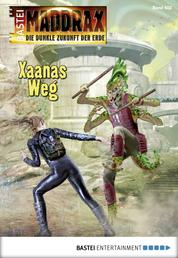 Maddrax - Folge 403 - Xaanas Weg