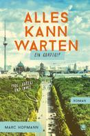 Marc Hofmann: Alles kann warten ★★★★
