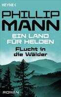 Phillip Mann: Flucht in die Wälder ★★