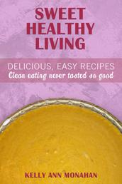 Sweet Healthy Living - Delicious Easy Recipes, Clean Eating Never Tasted So Good