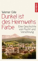 Werner Gille: Dunkel ist des Heimwehs Farbe