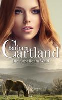 Barbara Cartland: Die Kapelle Im Wald ★★★★