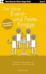 Der kleine Event- und Feste-Knigge 2100 - Dekoration, Feiern, Mottos und das Speisen - und Getränkebuffet - Band 9