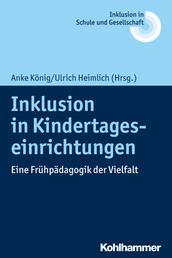 Inklusion in Kindertageseinrichtungen - Eine Frühpädagogik der Vielfalt