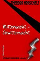 Theodor Horschelt: Mitternacht - Gewitternacht