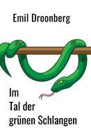 Emil Droonberg: Im Tal der grünen Schlangen ★