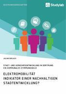 Julian Gerlach: Elektromobilität. Indikator einer nachhaltigen Stadtentwicklung?
