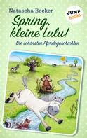 Natascha Becker: Spring, kleine Lulu! ★★★★