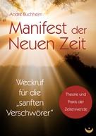 André Buchheim: Manifest der Neuen Zeit