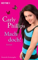 Carly Phillips: Mach doch! ★★★★