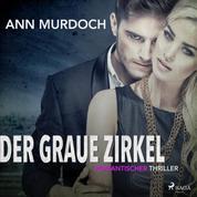 Der graue Zirkel: Romantischer Thriller (Ungekürzt)