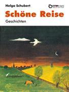 Helga Schubert: Schöne Reise