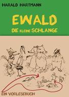 Harald Hartmann: Ewald die kleine Schlange