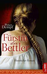Fürstin der Bettler - Historischer Roman