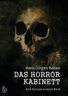 Hans-Jürgen Raben: DAS HORROR-KABINETT