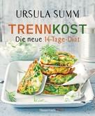 Ursula Summ: Trennkost - Die neue 14-Tage-Diät